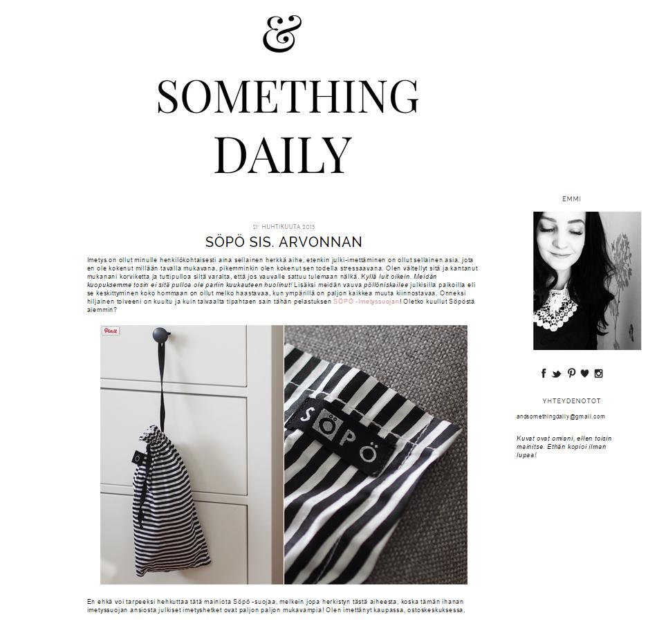 And something daily on kolmen pienen lapsen äidin lifestyleblogi, joka inspiroituu arjesta, sekä kaikesta kauniista. Tällä äidillä on suuri syli, jonka jakaa päivittän esikouluikäinen poika, 1-vuotias tyttö, sekä lokakuussa 2014 syntynyt poikavauva.